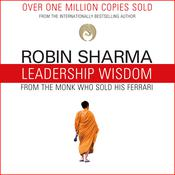 Leadership Wisdom from the Monk Who Sold His Ferrari: The 8 Rituals of Visionary Leaders Audiobook, by Robin Sharma