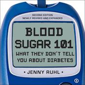 Blood Sugar 101: What They Don't Tell You About Diabetes Audiobook, by Jenny Ruhl