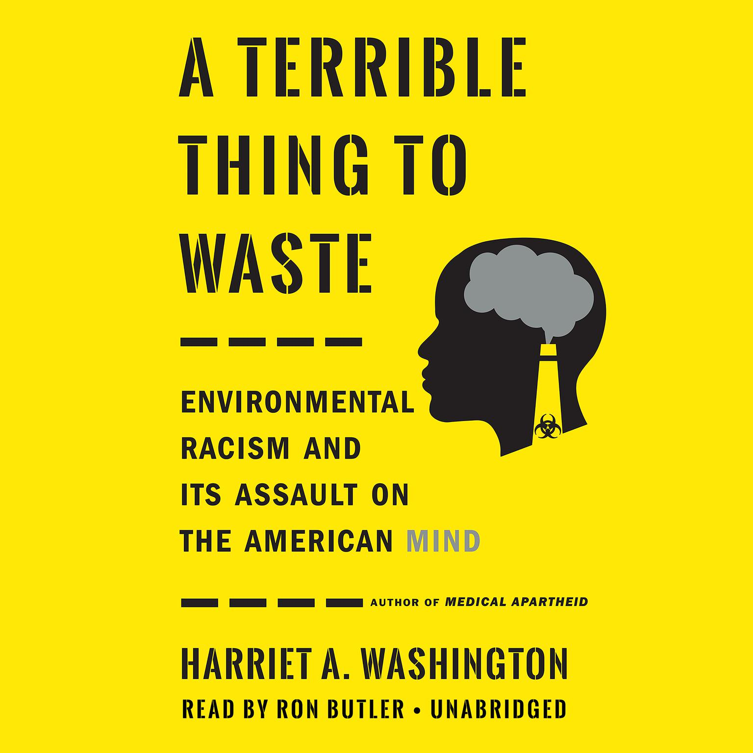 Printable A Terrible Thing to Waste: Environmental Racism and Its Assault on the American Mind Audiobook Cover Art