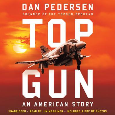 Topgun: An American Story Audiobook, by Dan Pedersen