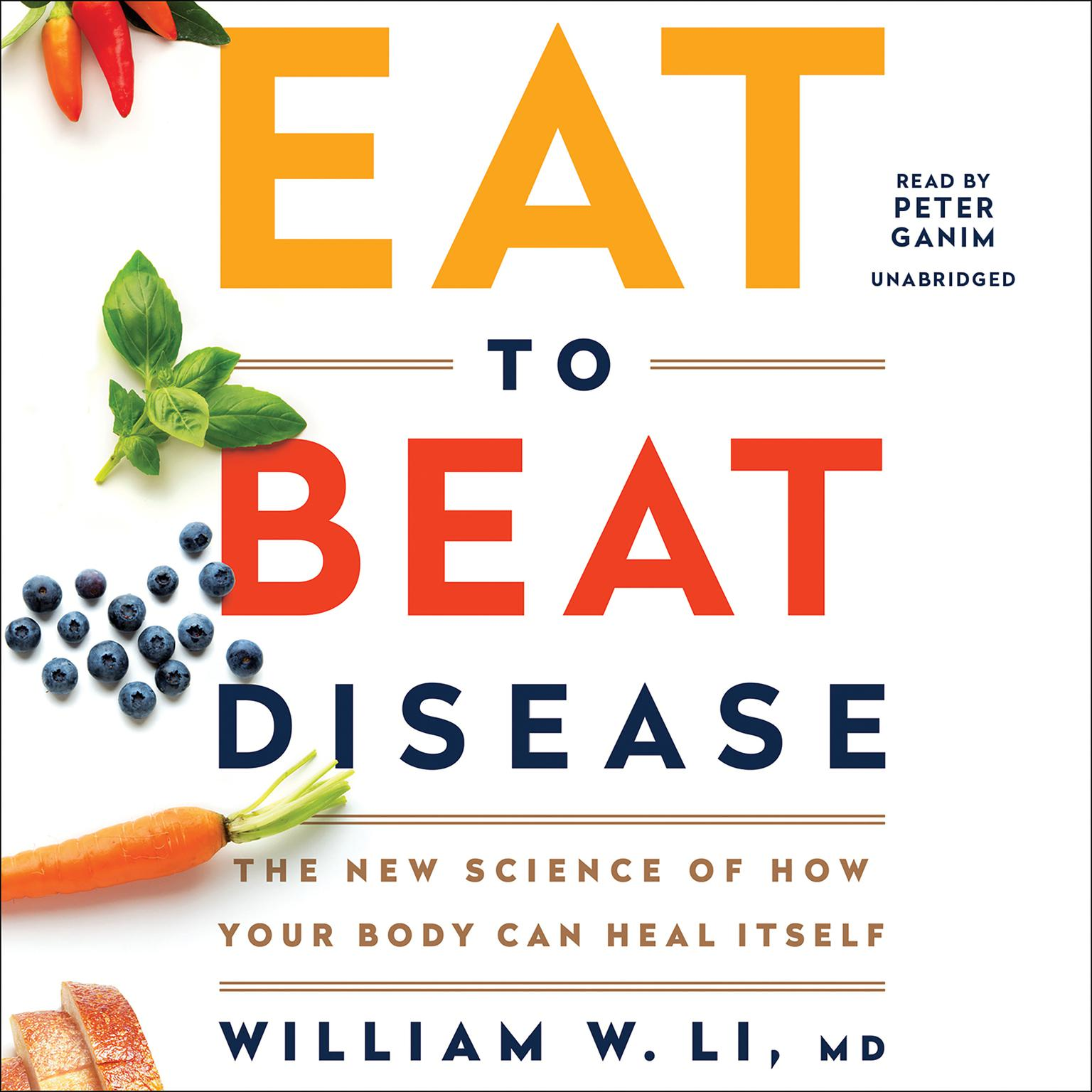Printable Eat to Beat Disease: The New Science of How Your Body Can Heal Itself Audiobook Cover Art