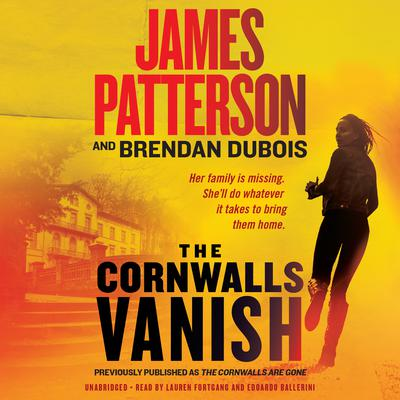 The Cornwalls Vanish: previously published as The Cornwalls are Gone Audiobook, by James Patterson