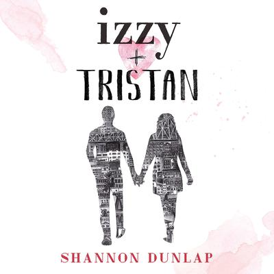 Izzy & Tristan Audiobook, by Shannon Dunlap