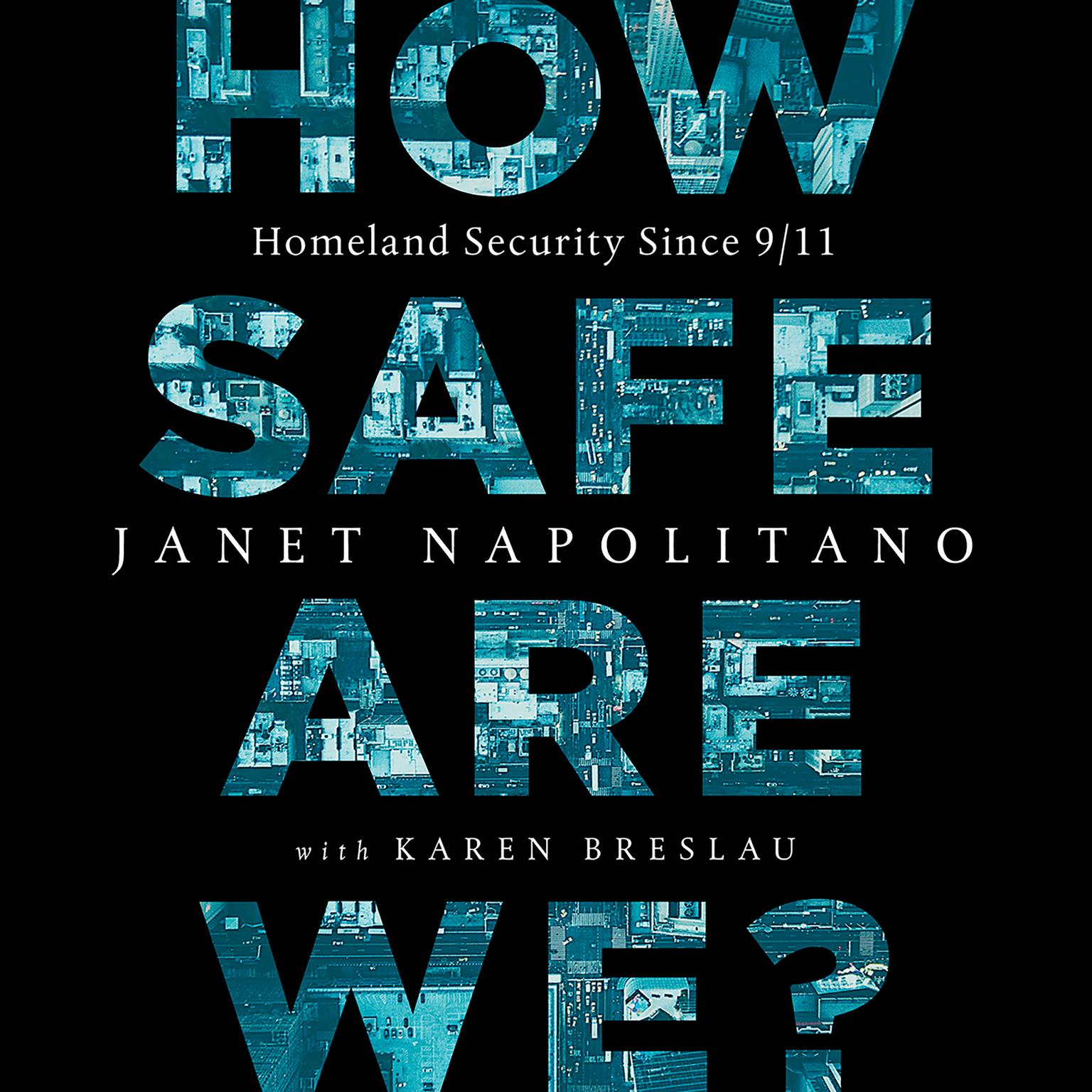 Printable How Safe Are We?: Homeland Security Since 9/11 Audiobook Cover Art