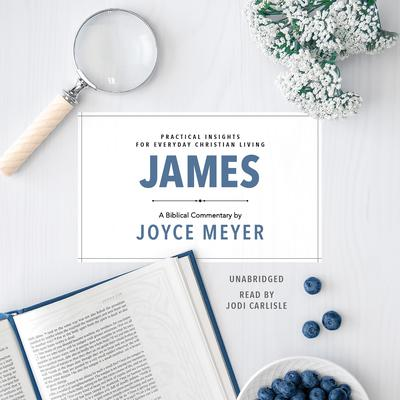 James: Biblical Commentary Audiobook, by Joyce Meyer