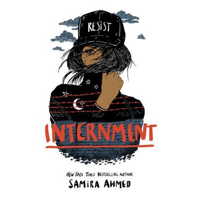 Internment Audiobook, by Samira Ahmed