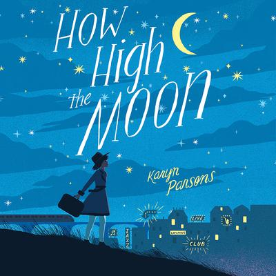 How High the Moon Audiobook, by Karyn Parsons