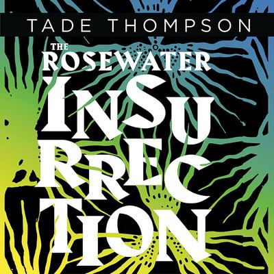 The Rosewater Insurrection Audiobook, by Tade Thompson