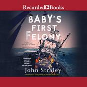 Babys First Felony Audiobook, by John Straley