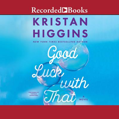 Good Luck with That Audiobook, by Kristan Higgins