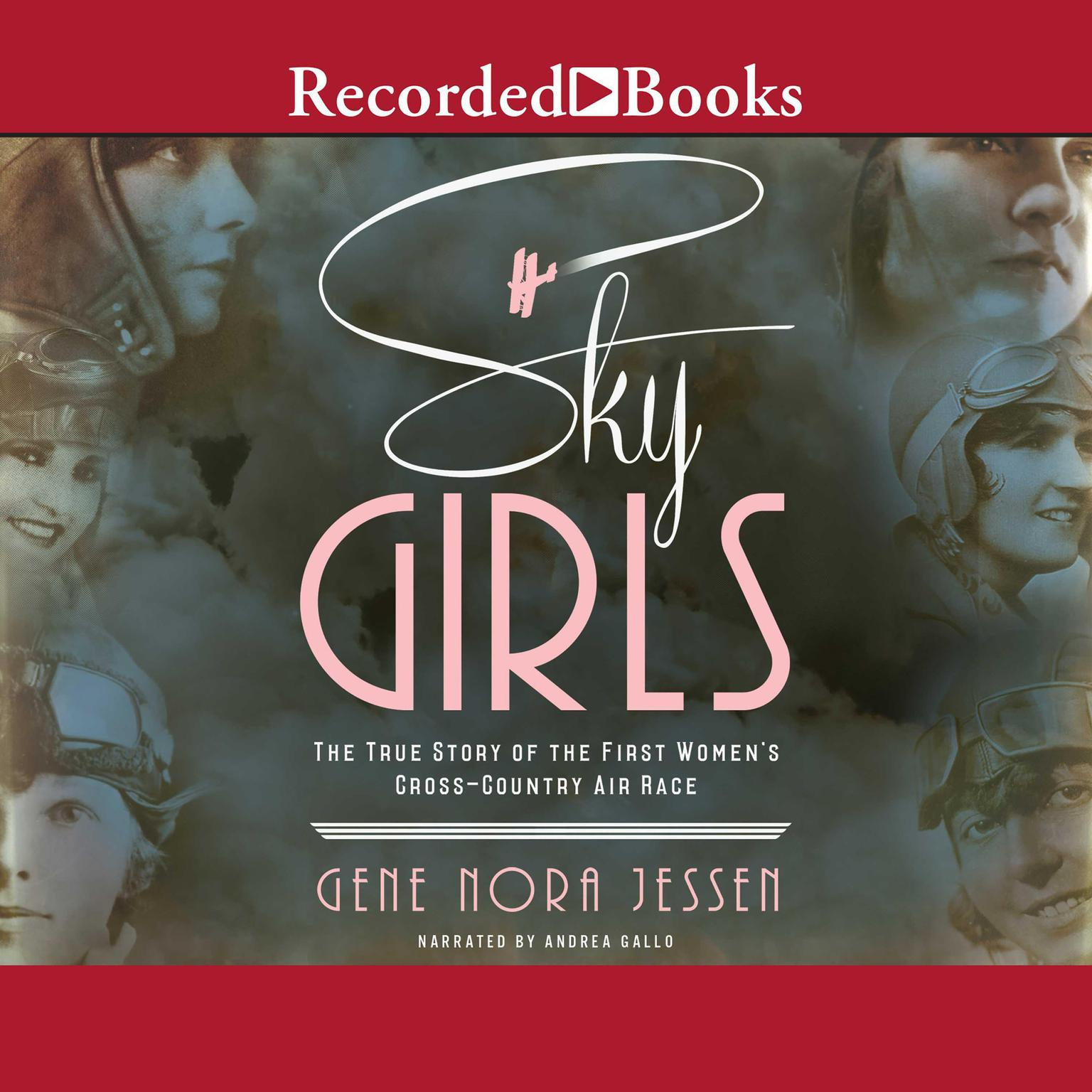 Printable Sky Girls: The True Story of the First Women's Cross-Country Air Race Audiobook Cover Art