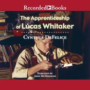The Apprenticeship of Lucas Whitaker Audiobook, by Cynthia DeFelice