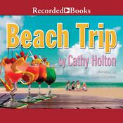 Beach Trip Audiobook, by Cathy Holton