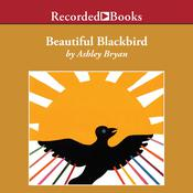 Beautiful Blackbird Audiobook, by Ashley Bryan