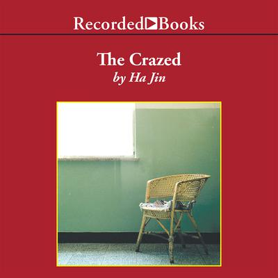 The Crazed Audiobook, by Ha Jin