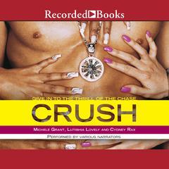 Crush Audiobook, by Cydney Rax, Lutishia Lovely, Michele Grant