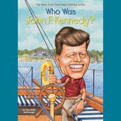 Who Was John F. Kennedy? Audiobook, by Yona Zeldis McDonough