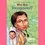 Who Was Sacagawea? Audiobook, by Dennis Brindell Fradin, Judith Bloom Fradin
