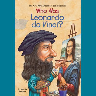Who Was Leonardo da Vinci? Audiobook, by Roberta Edwards