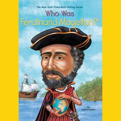 Who Was Ferdinand Magellan? Audiobook, by Author Info Added Soon