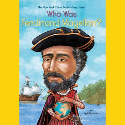 Who Was Ferdinand Magellan? Audiobook, by S. A. Kramer