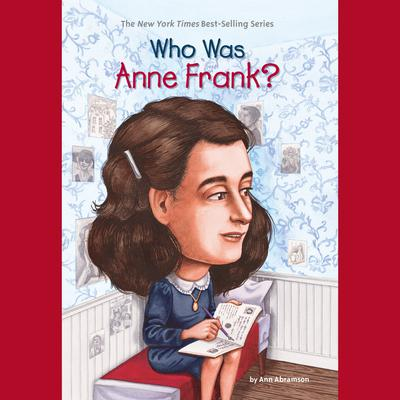 Who Was Anne Frank? Audiobook, by Ann Abramson