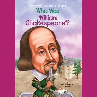 Who Was William Shakespeare? Audiobook, by Celeste Mannis