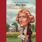 Who Was Thomas Jefferson? Audiobook, by Dennis Brindell Fradin