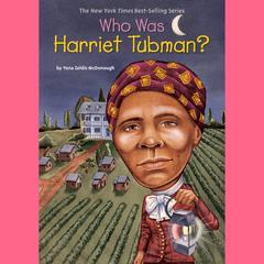 Who Was Harriet Tubman? Audiobook, by Yona Zeldis McDonough