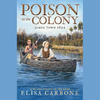 Poison in the Colony: James Town 1622 Audiobook, by Elisa Carbone