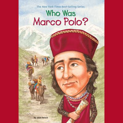 Who Was Marco Polo? Audiobook, by Joan Holub
