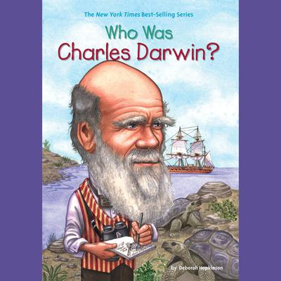 Who Was Charles Darwin? Audiobook, by Deborah Hopkinson