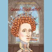 Who Was Queen Elizabeth? Audiobook, by June Eding