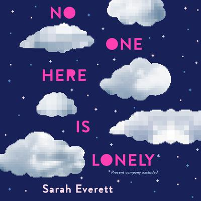 No One Here is Lonely Audiobook, by Sarah Everett