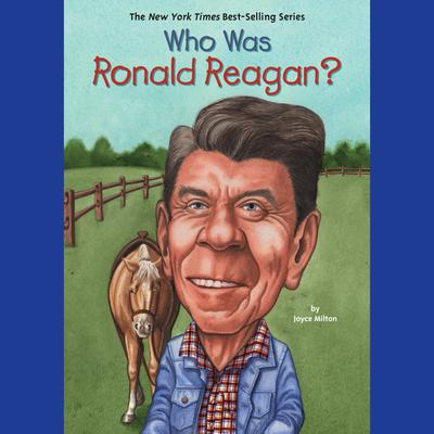 Who Was Ronald Reagan? Audiobook, by Joyce Milton
