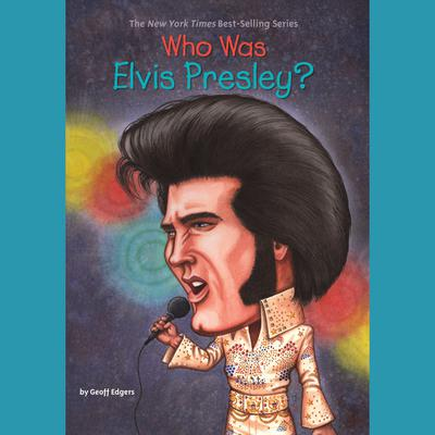 Who Was Elvis Presley? Audiobook, by Geoff Edgers