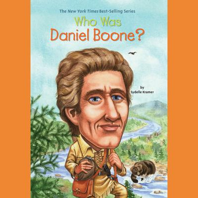Who Was Daniel Boone? Audiobook, by Sydelle Kramer