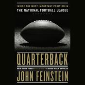 Quarterback: Inside the Most Important Position in the National Football League Audiobook, by John Feinstein