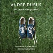 The Cross Country Runner: Collected Short Stories and Novellas, Volume 3 Audiobook, by Andre Dubus