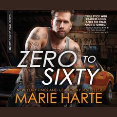 Zero to Sixty Audiobook, by Marie Harte