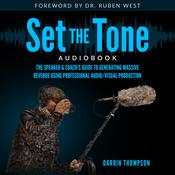 Set the Tone: The Speaker & Coach's Guide to Generating Massive Revenue Using Professional Audio/Visual Production Audiobook, by Author Info Added Soon