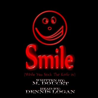 Smile (While You Stick the Knife In) Audiobook, by M. Doucet