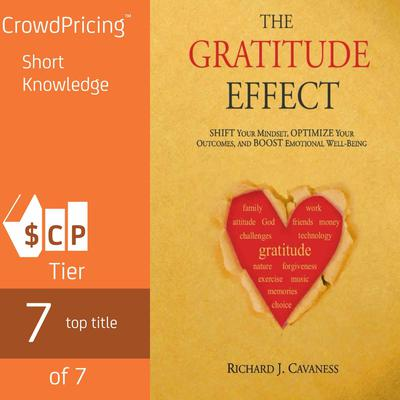 The Gratitude Effect: Shift your mindset, Optimize your outcomes, Boost emotional well being:  Shift your mindset, Optimize your outcomes, Boost emotional well being Audiobook, by Richard J Cavaness