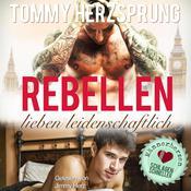 Rebellen lieben leidenschaftlich: Männerherzen schlagen schneller Audiobook, by Tommy Herzsprung