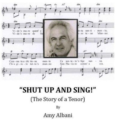 Shut Up and Sing! (The Story of a Tenor) Audiobook, by Amy Albani