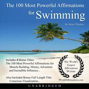 The 100 Most Powerful Affirmations for Swimming Audiobook, by Jason Thomas