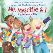 Me, Myselfie & I: A Cautionary Tale Audiobook, by Jamie Lee Curtis