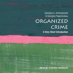 Organized Crime: A Very Short Introduction Audiobook, by Georgios A. Antonopoulos, Georgios Papanicolaou