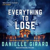 Everything To Lose Audiobook, by Danielle Girard