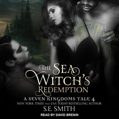 The Sea Witchs Redemption: A Seven Kingdoms Tale 4 Audiobook, by S.E. Smith